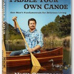 Paddle Your Own Canoe: One Man's Fundamentals for Delicious Living – Nick Offerman