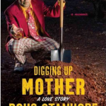 Digging up Mother: A Love Story – Doug Stanhope