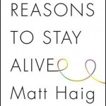 Reasons to Stay Alive – Matt Haig